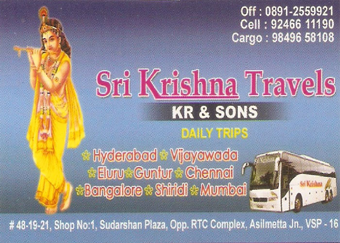 SRI KRISHNA TRAVELS(KR&SONS),SRI KRISHNA TRAVELS(KR&SONS)Travel Agents,SRI KRISHNA TRAVELS(KR&SONS)Travel AgentsDwarakanagar, SRI KRISHNA TRAVELS(KR&SONS) contact details, SRI KRISHNA TRAVELS(KR&SONS) address, SRI KRISHNA TRAVELS(KR&SONS) phone numbers, SRI KRISHNA TRAVELS(KR&SONS) map, SRI KRISHNA TRAVELS(KR&SONS) offers, Visakhapatnam Travel Agents, Vizag Travel Agents, Waltair Travel Agents,Travel Agents Yellow Pages, Travel Agents Information, Travel Agents Phone numbers,Travel Agents address